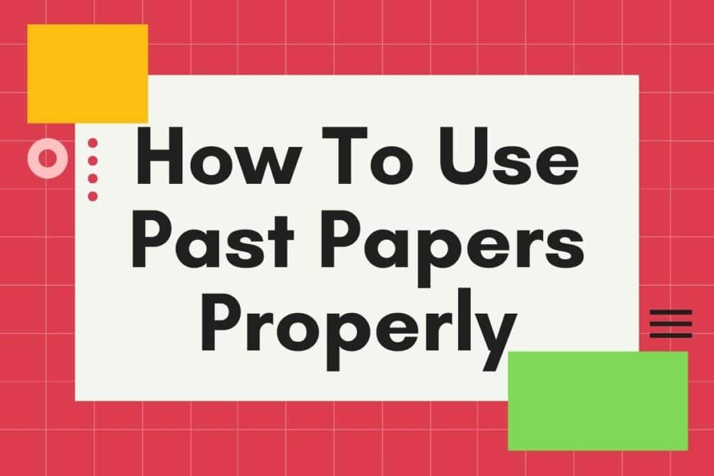 How To Use Past Papers Properly
